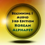 Beginning One Audio Korean Alphabet | 3rd Edition